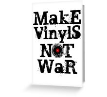 Make Vinyls Not War - Music and Peace DJ! T-Shirt Design Greeting Card