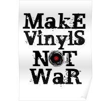 Make Vinyls Not War - Music and Peace DJ! T-Shirt Design Poster