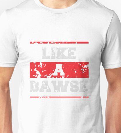 Like a Bawse Unisex T-Shirt