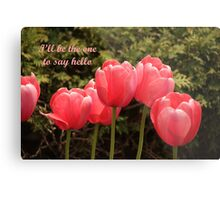 I'll be the one to say hello Metal Print
