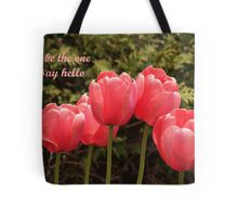 I'll be the one to say hello Tote Bag