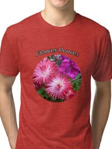 STAR BURST FLOWER GIVES YOU THE POWER Tri-blend T-Shirt