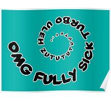Omg That Fully Sick Turbo Uleh - Tee / Sticker Gag Design - Black Poster