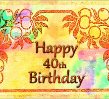 Happy 40th Birthday Greeting Card by Vickie Emms