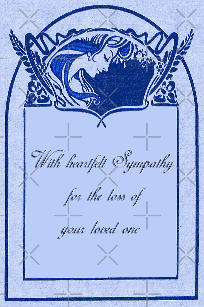 For the Loss of Your Loved One Sympathy Card by Vickie Emms