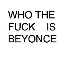 Beyonce who ? by ctd-official