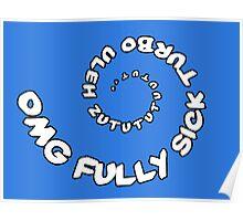 Omg That Fully Sick Turbo Uleh - Sticker / Tee Gag Design - White Poster