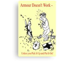Armour Doesn't Work Canvas Print