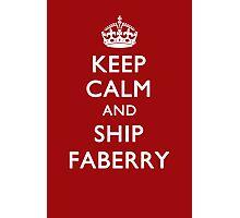 KEEP CALM & SHIP FABERRY Photographic Print
