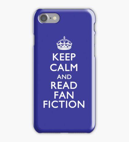 KEEP CALM & READ FAN FICTION iPhone Case/Skin