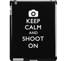 KEEP CALM & SHOOT ON iPad Case/Skin
