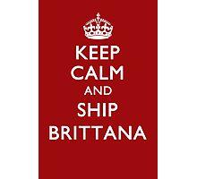 KEEP CALM & SHIP BRITTANA Photographic Print