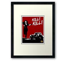 KILL! KILL! Framed Print