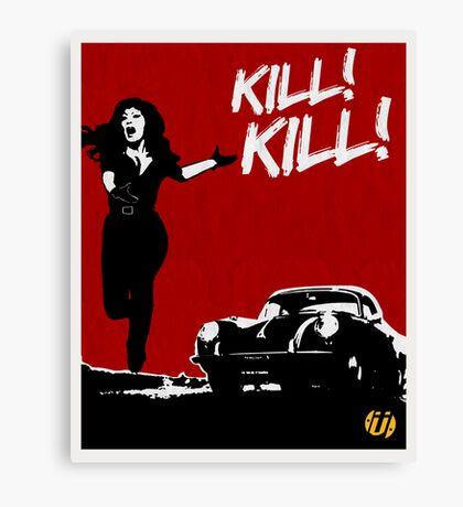 KILL! KILL! Canvas Print