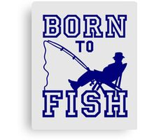 Born to Fish Canvas Print