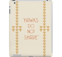 """Hawks Do Not Share"" Hemingway ipad case iPad Case/Skin"