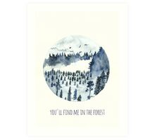 You'll Find Me In The Forest Art Print