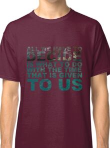 Gandalf quote Classic T-Shirt