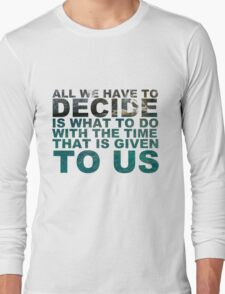 Gandalf quote Long Sleeve T-Shirt