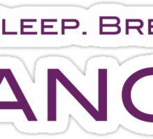 Eat. Sleep. Breathe. DANCE Sticker