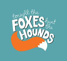 Foxes Hunt the Hounds (White) by laurenschroer
