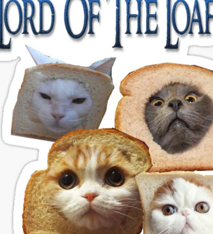 Lord of the Loafs Sticker