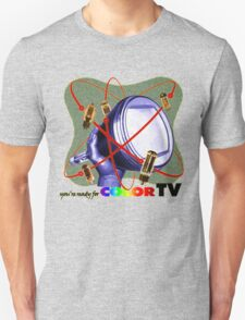 R U ready for Color TV?  Unisex T-Shirt