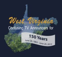 West Virginia 150 Years (for dark shirts) by Erin Kelley
