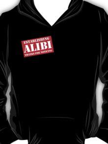 Criminal Intent ...Establishing Alibi... T-Shirt