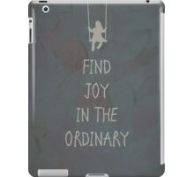 Find joy in the ordinary quotes iPad Case/Skin
