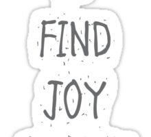 Find joy in the ordinary quotes Sticker