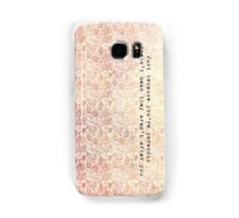 Just because you're paranoid doesn't mean they aren't after you Samsung Galaxy Case/Skin