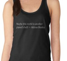 Maybe this world is another planet's hell Women's Tank Top