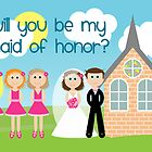 Will You Be My Maid Of Honor? by Emma Holmes
