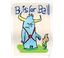 B is for ball Poster