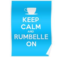 Keep Calm and Rumbelle On Poster