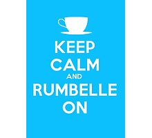 Keep Calm and Rumbelle On Photographic Print