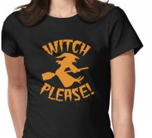 WITCH PLEASE! Womens Fitted T-Shirt