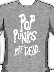 Pop Punks not dead T-Shirt