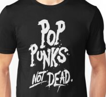 Pop Punks not dead Unisex T-Shirt