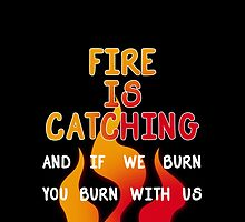 Fire is Catching by dandelionnwine