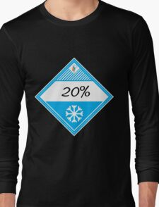 20% Cooler Placard Long Sleeve T-Shirt