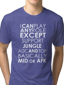 I Can Play Any Role Tri-blend T-Shirt