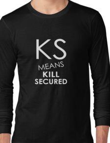 KS Means Kill Secured Long Sleeve T-Shirt
