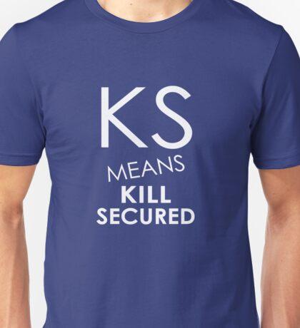 KS Means Kill Secured Unisex T-Shirt