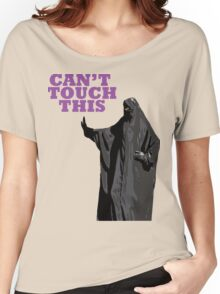 Can't Touch This Women's Relaxed Fit T-Shirt