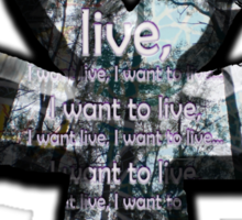 I want to live Sticker