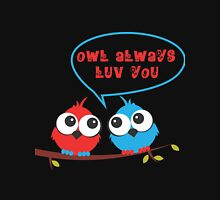 Owl always luv you Unisex T-Shirt