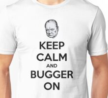 Keep Calm And Bugger On Unisex T-Shirt