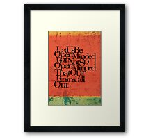 Let us be open-minded, but not so open-minded that our brains fall out. Framed Print